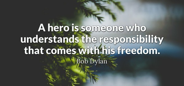 A hero is someone who...
